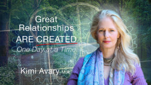 Kimi Avary - Great Relationships are Created One Day at a Time